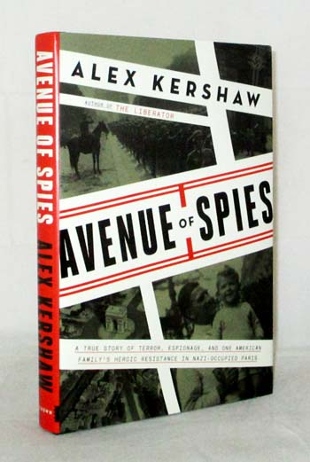 Image for Avenue of Spies: A True Story of Terror, Espionage, and One American Family's Heroic Resistance in Nazi-Occupied France