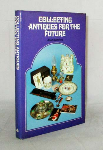 Image for Collecting Antiques for the Future