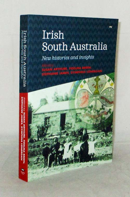 Image for Irish South Australians New Histories and Insights
