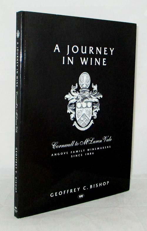 Image for A Journey in Wine Cornwall to McLaren Vale Angove Family Winemakers since 1886