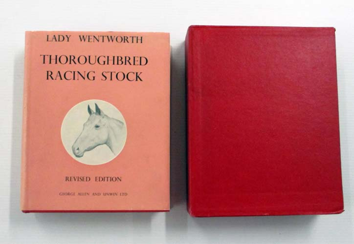 Image for Thoroughbred Racing Stock and its Ancestors. The Authentic Origin of Pure Blood