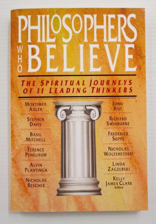 Image for Philosophers Who Believe.  The spiritual journeys of 11 leading thinkers