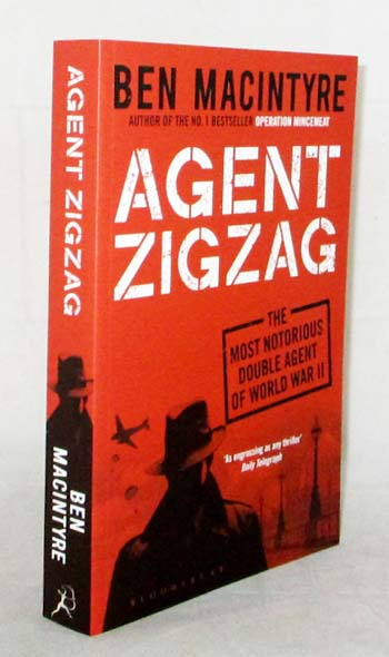 Image for Agent ZigZag.  The true wartime story of Eddie Chapman: the most notorious double agent of World War II