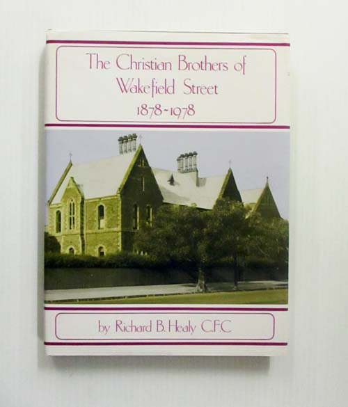 Image for The Christian Brothers of Wakefield Street 1878-1978