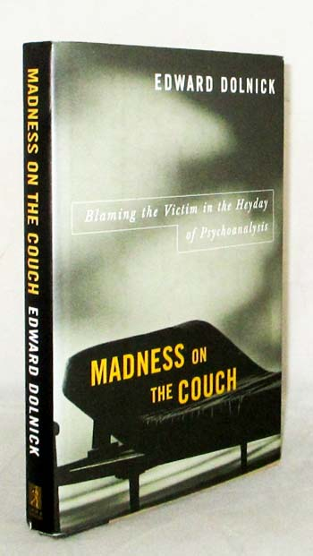 Image for Madness on the Couch : Blaming the Victim in the Heyday of Psychoanalysis
