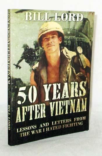 Image for 50 Years after Vietnam Lessons and Letters from the War I Hated Fighting