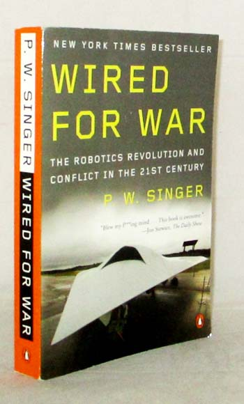 Image for Wired for War The Robotics Revolution and Conflict in the Twenty-first Century
