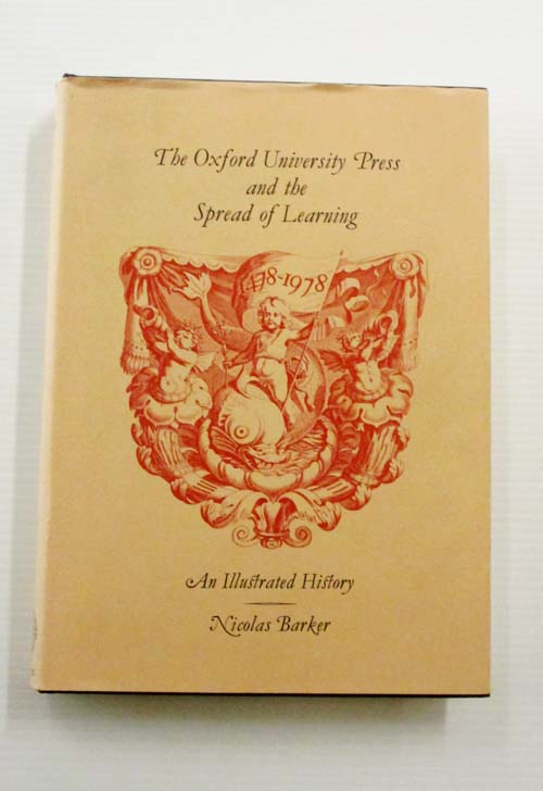 Image for The Oxford University Press and the Spread of Learning 1478 - 1978 An Illustrated History