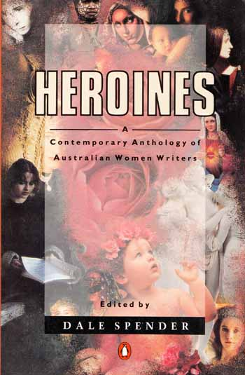 Image for Heroines: A contemporary anthology of Australian Women Writers