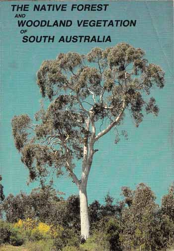 Image for The Native Forest and Woodland Vegetation of South Australia