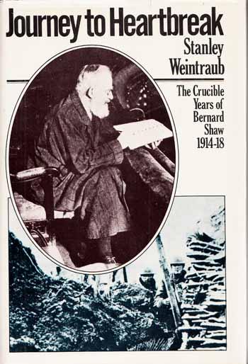 Journey to Heartbreak: The Crucible Years of Bernard Shaw 1914-1918