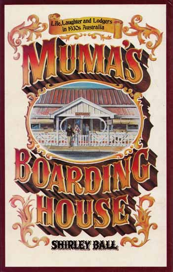 Image for Muma's Boarding House. Life, Laughter and Lodgers in 1930s Australia