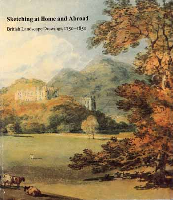 Image for Sketching at Home and Abroad: British Landscape Drawings, 1750-1850
