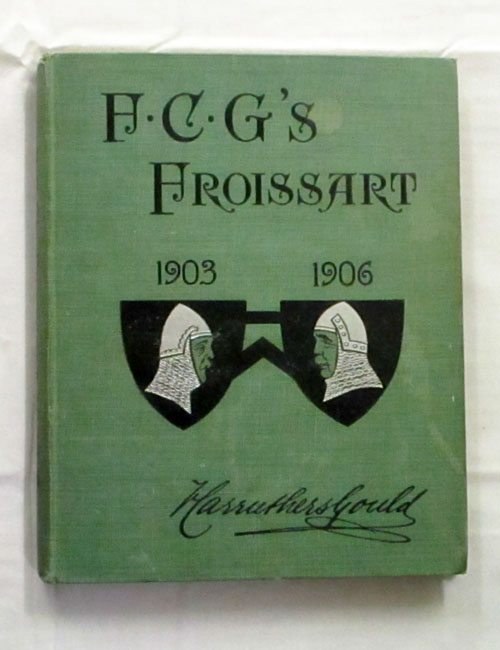 Image for F.C.G.'s Froissart's Modern Chronicles 1903-6