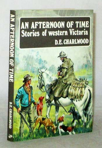 Image for An Afternoon of Time.  Stories of Western Victoria