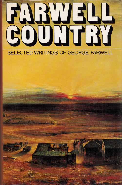 Image for Farwell Country. Selected Writings of George Farwell