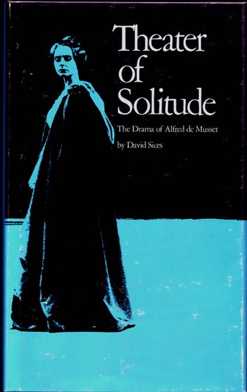 Image for Theater of Solitude The Drama of Alfred de Musset