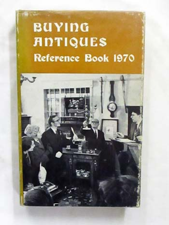 Image for The Buying Antiques Reference Book 1970