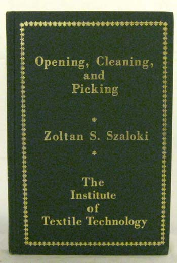 Image for Opening, Cleaning and Picking. The Institute of Textile Technology Volume 1