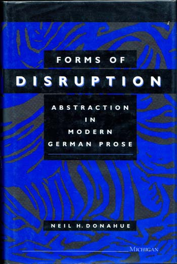 Image for Forms of Disruption Abstraction in Modern German Prose