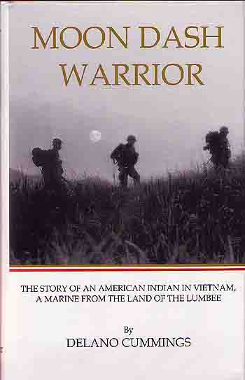 Image for Moon Dash Warrior: The Story of an American Indian in Vietnam, A Marine from the Land of the Lumbee [Signed by Author]