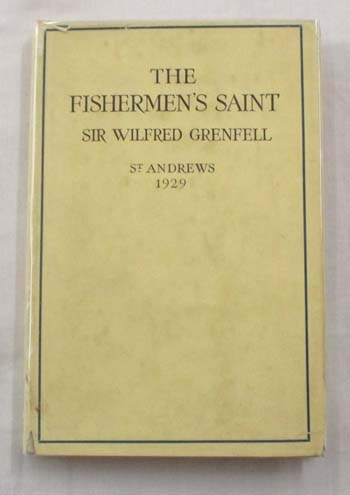 Image for The Fisherman's Saint. Rectorial Address Delivered At St. Andrews University November 1929