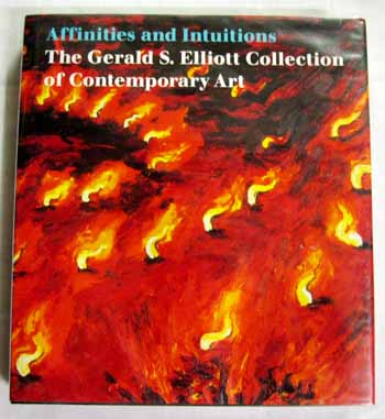 Image for Affinities and Intuitions: The Gerald S. Elliott Collection of Contemporary Art