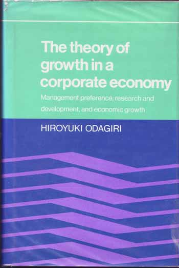 Image for The theory of growth in a corporate economy: Management preference, research and development, and economic growth