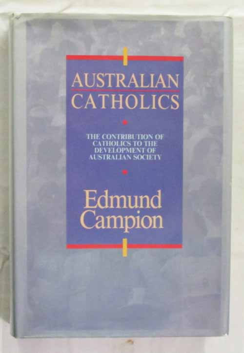Image for Australian Catholics: The Contibution of Catholics to the Development of Australian Society