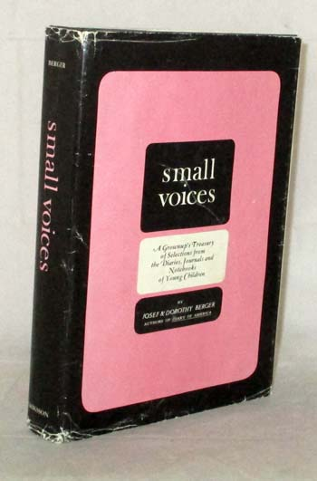 Image for Small Voices: A Grownup's Treasury of Selections from the Diaries, Journals and Notebooks of Young Children