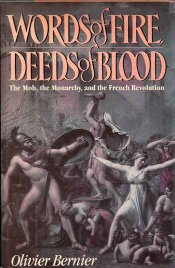 Image for Words of Fire Deeds of Blood The Mob, The Monarchy, and the French Revolution