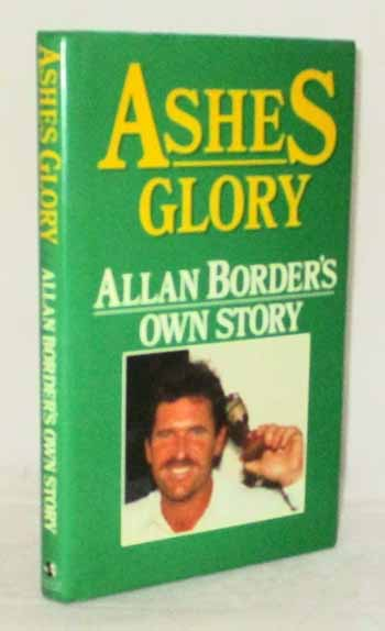 Image for Ashes Glory: Alan Border's Own Story