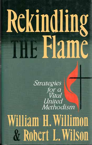 Image for REKINDLING THE FLAME Strategies for a United Methodism