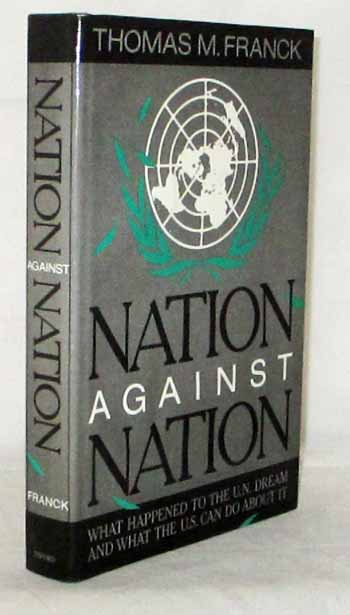 Image for NATION AGAINST NATION What happened to the U.N. Dream and what the U.S. can do about it