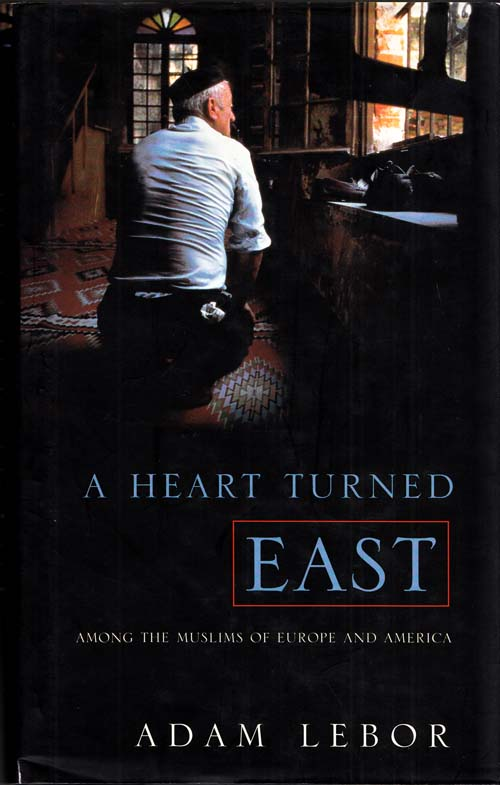 Image for A Heart Turned East: Among the Muslims of Europe and America
