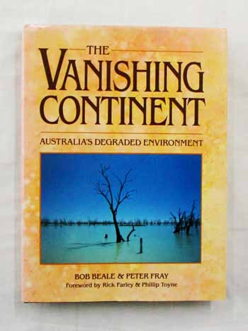 Image for The Vanishing Continent: Australia's Degraded Environment