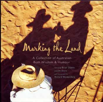 Image for Marking the Land: a Collection of Bush Wisdom and Humour
